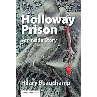 Holloway Prison An Inside Story by Beauchamp & Hillary