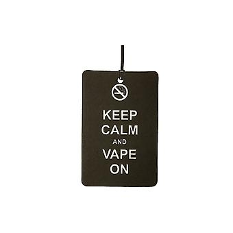 Keep Calm And Vape On Car Air Freshener