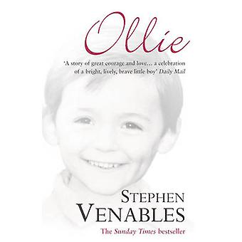 Ollie - The True Story of a Brief and Courageous Life by Stephen Venab