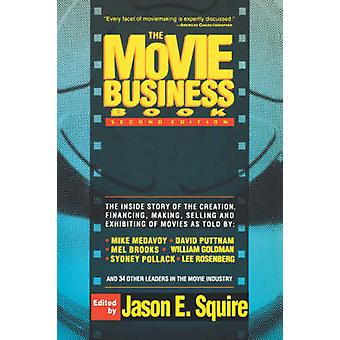 The Movie Business Book Second Edition by Squire & Jason E.