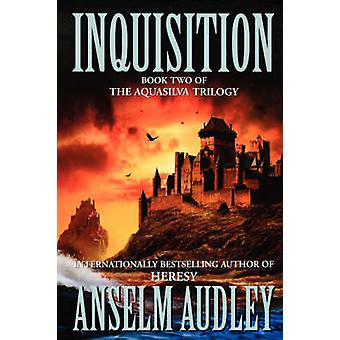 Inquisition Book Two of the Aquasilver Trilogy by Audley & Anselm