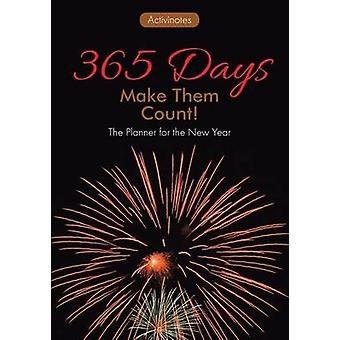 365 Days Make Them Count The Planner for the New Year by Activinotes