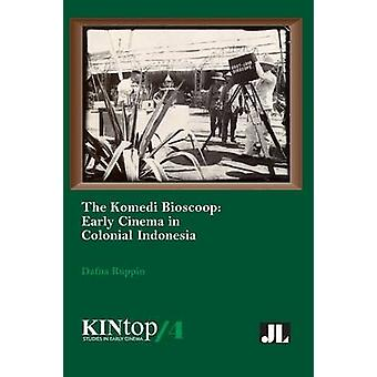 Komedi Bioscoop The Emergence of MovieGoing in Colonial Indonesia 18961914 by Ruppin & Dafna
