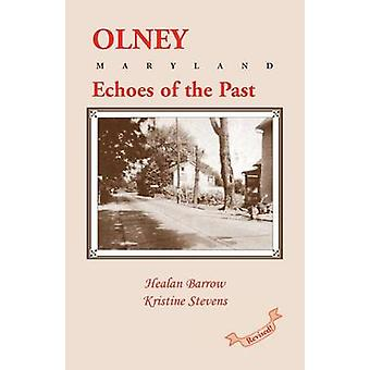 Olney Echoes of the Past by Barrow & Healan