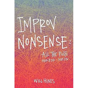 Improv Nonsense All The Posts by Hines & Will