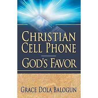 Christian Cell Phone Gods Favor by Balogun & Grace Dola