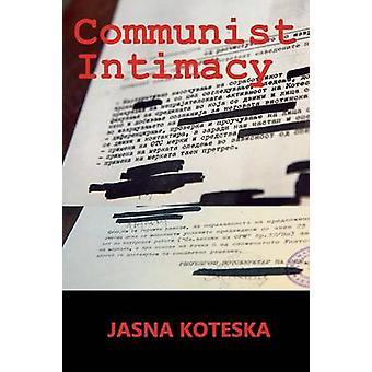Communist Intimacy by Koteska & Jasna