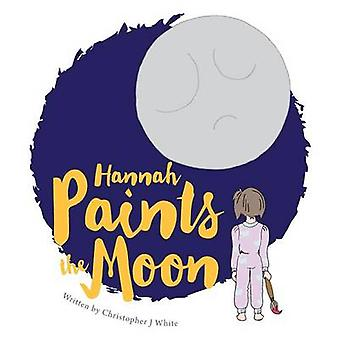 Hannah Paints the Moon by White & Christopher J