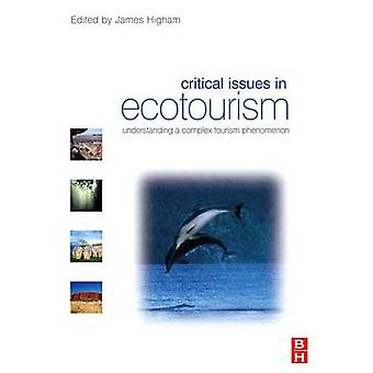 Critical Issues in Ecotourism by Higham & James
