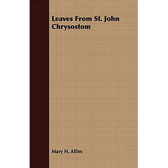 Leaves From St. John Chrysostom by Allies & Mary H.