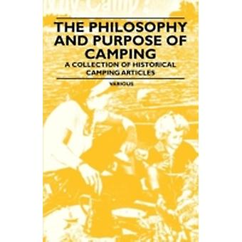 The Philosophy and Purpose of Camping  A Collection of Historical Camping Articles by Various