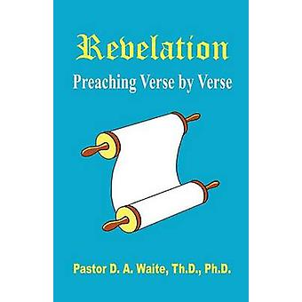 Revelation Preaching Verse by Verse by Waite & Pastor D. A.