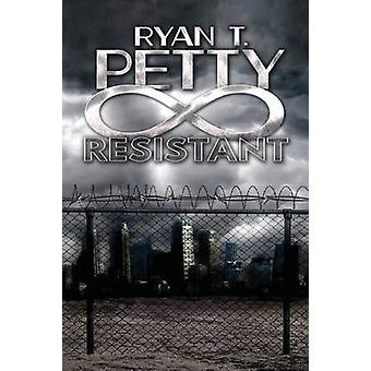 Resistant by Petty & Ryan T.