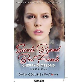 Secrets Beyond Best Friends  Daisies Book 3 Contemporary Romance by Third Cousins