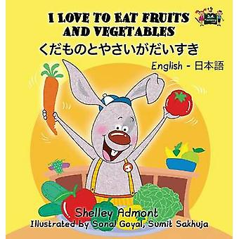 I Love to Eat Fruits and Vegetables English Japanese Bilingual Edition by Admont & Shelley