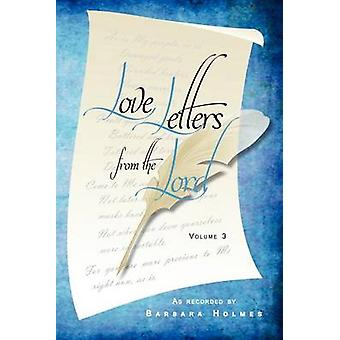 Love Letters from the Lord  Vol. 3 by Holmes & Barbara