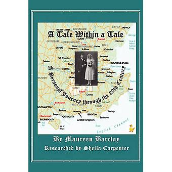 A Tale Within a Tale A Personal Journey Through the 20th Century by Barclay & Maureen