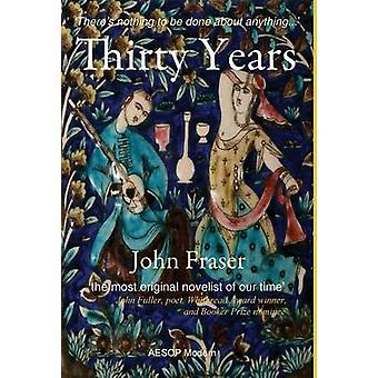 Thirty Years by Fraser & John