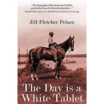 The Day Is a White Tablet by Pelaez & Jill Fletcher
