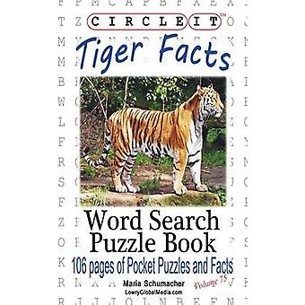 Circle It Tiger Facts Word Search Puzzle Book by Lowry Global Media LLC