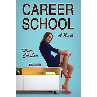 Career School by Colahan & Mike