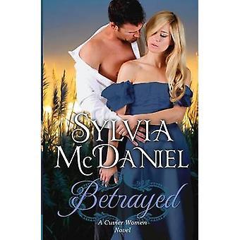 Betrayed by McDaniel & Sylvia