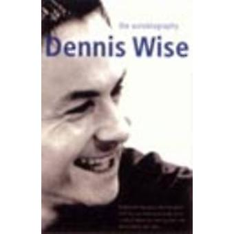 Dennis Wise The Autobiography by Wise & Dennis