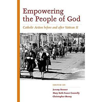 Empowering the People of God - Catholic Action Before and After Vatica