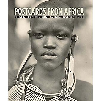 Postcards from Africa - Photographers of the Colonial Era by Christrau