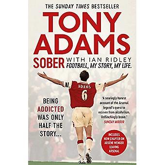 Sober - Football. My Story. My Life. by Tony Adams - 9781471156755 Book