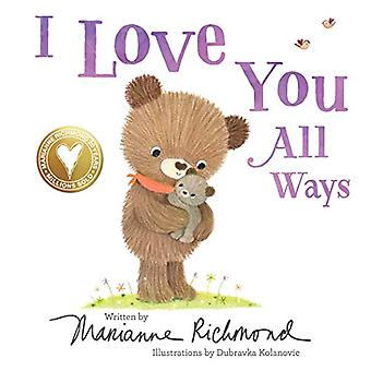 I Love You All Ways by Marianne Richmond - 9781492675150 Book