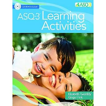 Ages & Stages Questionnaires (ASQ-3) - Learning Activities - A Parent-C