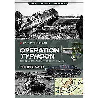 Operation Typhoon - The Assault on Moscow 1941 by Philippe Naud - 9781