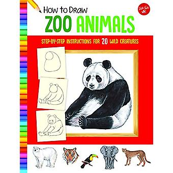How to Draw Zoo Animals - Step-by-step instructions for 20 wild creatu
