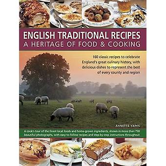 English Traditional Recipes - A Heritage of Food & Cooking - 160 Classi