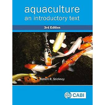 Aquaculture - An Introductory Text by Robert R. Stickney - 97817863901