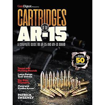 Cartridges of the AR-15 - A Complete Reference Guide to AR Platform by