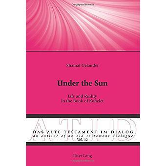Under solen - Liv och verklighet i Kohelets bok av Shamai Gela