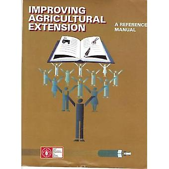 Improving Agricultural Extension - A Reference Manual by Burton Swanso