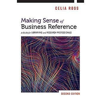 Making Sense of Business Reference - A Guide for Librarians and Resear