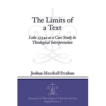 The Limits of a Text: Luke 23:34a as a Case Study in Theological Interpretation (Journal of Theological Interpretation Supplements)