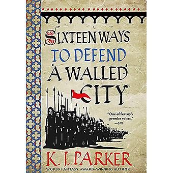 Sixteen Ways to Defend a Walled City by K. J. Parker - 9780356506739