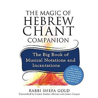 The Magic of Hebrew Chant Companion - The Big Book of Musical Notation