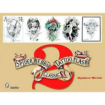 Spider Webb's Classic Tattoo Flash 2 by Spider Webb - 9780764330797 B