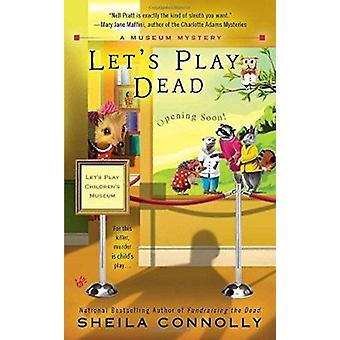Let's Play Dead by Sheila Connolly - 9780425242209 Book