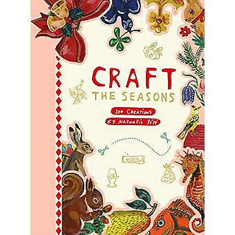 Craft the Seasons - 100 Creations by Nathalie Lete by Nathalie Lete -