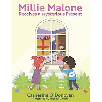 Millie Malone Receives a Mysterious Present by ODonovan & Catherine