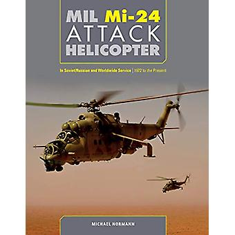 Mil Mi-24 Attack Helicopter - In Soviet / Russian and Worldwide Servic