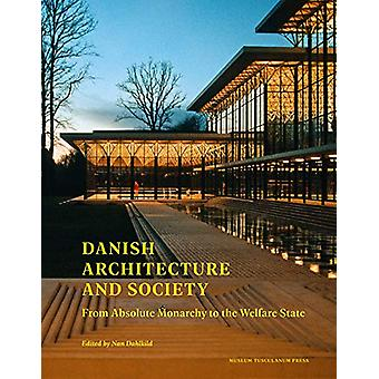 Danish Architecture and Society by Nan Dahlkild - 9788763546416 Book