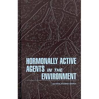 Hormonally Active Agents in the Environment by Committee on Hormonall